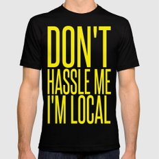 Don't Hassle Me I'm Local  |  Bill Murray Mens Fitted Tee Black SMALL