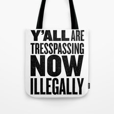 Y'all are tresspassing Tote Bag