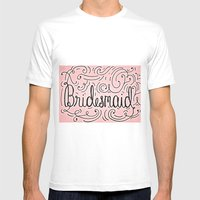 Bridesmaid, hand-lettered, great as a gift!! Mens Fitted Tee White SMALL
