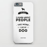iPhone & iPod Case featuring Mark Twain Quote - The more i learn about people, the more ilike my dog. by Spyros Athanassopoulos