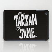 ME TARZAN YOU JANE. iPad Case