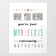 You're Marvelous Art Print