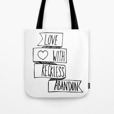 Love with reckless abandon ❤ Tote Bag