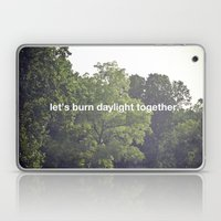 Let's Burn Daylight Toge… Laptop & iPad Skin