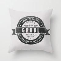 GROOL badge design based on Mean Girls Throw Pillow