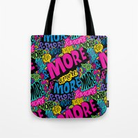 More & More & More Tote Bag