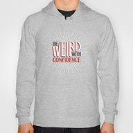 Be Weird With Confidence Hoody