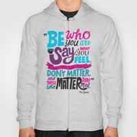 Be Who You Are... Hoody