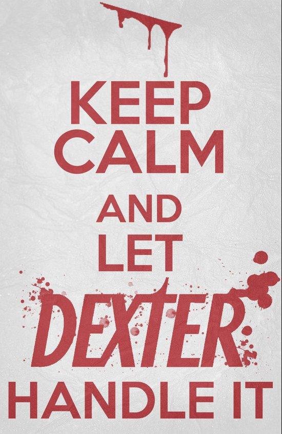 Keep Calm - Dexter Poster 01 Art Print