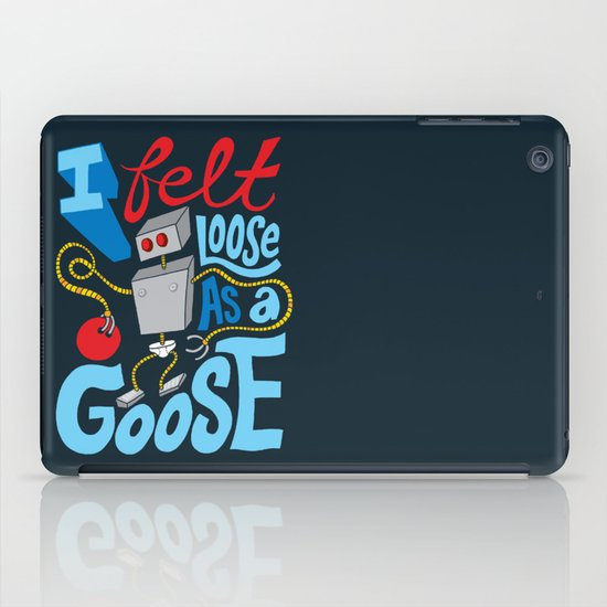 Loose as a Goose iPad Case