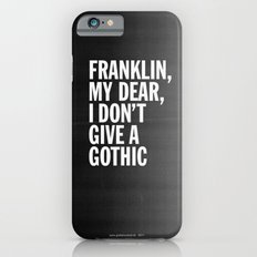 Franklin, my dear, I don't give a gothic iPhone 6 Slim Case