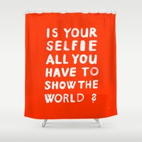 YOUR SELFIE Shower Curtain