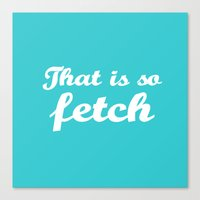 Mean Girls #3 – Fetch Canvas Print