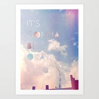 It's Gonna Be Okay Art Print