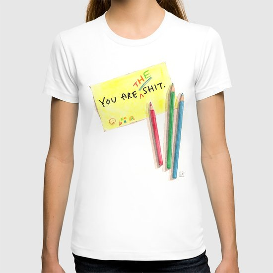You Are The Shit T-shirt