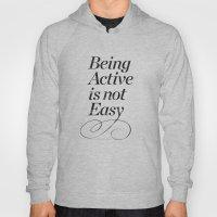 Being active is not easy. Hoody