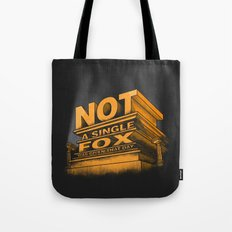 Not a single fox was given that day Tote Bag