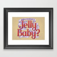 Would You Like a Jelly Baby? Framed Art Print