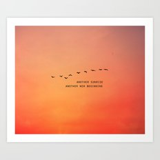 Another Sunrise Another New Beginning  Art Print