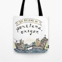 We Belong In Portland Tote Bag