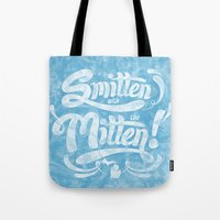 Smitten With The Mitten … Tote Bag