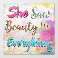 She Saw Beauty In Everything Canvas Print