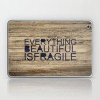 Everything Beautiful Is Fragile Laptop & iPad Skin