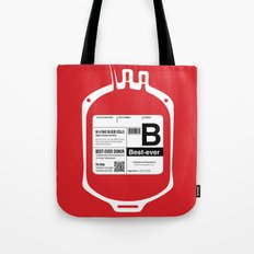 My Blood Type is B, for Best-ever! Tote Bag
