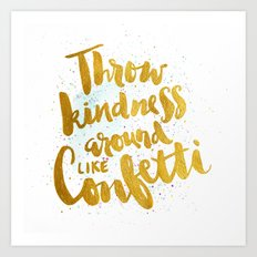 Throw Kindness Around Art Print