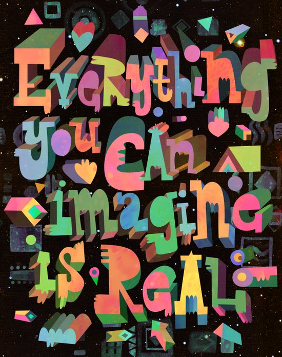 Everything You Can Imagine Art Print