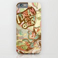 I dream in color iPhone 6s Slim Case