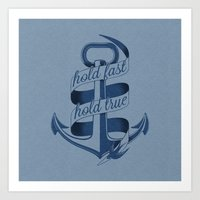 Hold fast, hold true Art Print