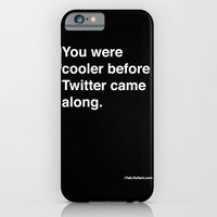 you were cooler before twitter came along iPhone 6 Slim Case