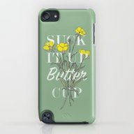 Suck It Up Buttercup iPod touch Slim Case
