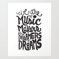 WE ARE THE MUSIC MAKERS.… Art Print