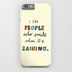 when it's raining iPhone 6 Slim Case