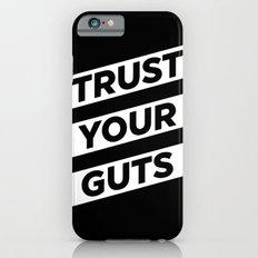 Trust Your Guts iPhone 6 Slim Case