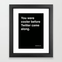 You Were Cooler Before T… Framed Art Print