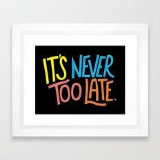 Never too late Framed Art Print