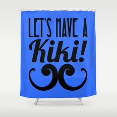 Let's Have A Kiki! Shower Curtain