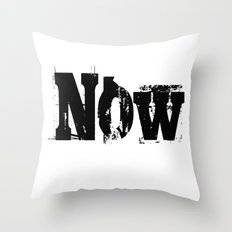 Now! NOW  I say! Throw Pillow