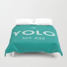 YOLO MY ASS Duvet Cover