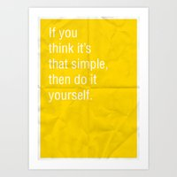 If you think it's that simple, then do it yourself. Art Print