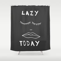 Lazy Today  Shower Curtain
