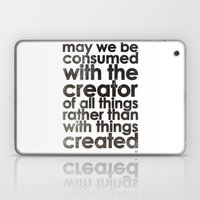 MAY WE BE CONSUMED WITH … Laptop & iPad Skin
