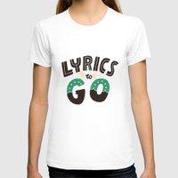 lyrics T-shirts featuring Lyrics to Go by Vaughn Fender