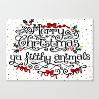 Merry Christmas Ya Filthy Animals Canvas Print
