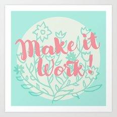Make it Work 2 Art Print