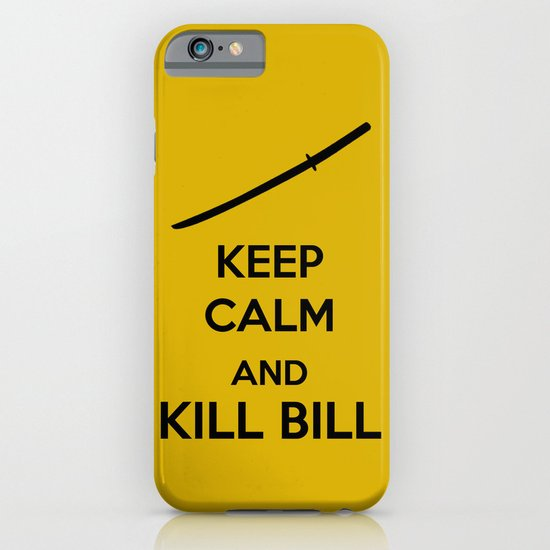 Kill Bill - Keep Calm Poster iPhone & iPod Case