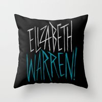 Elizabeth Warren! Throw Pillow